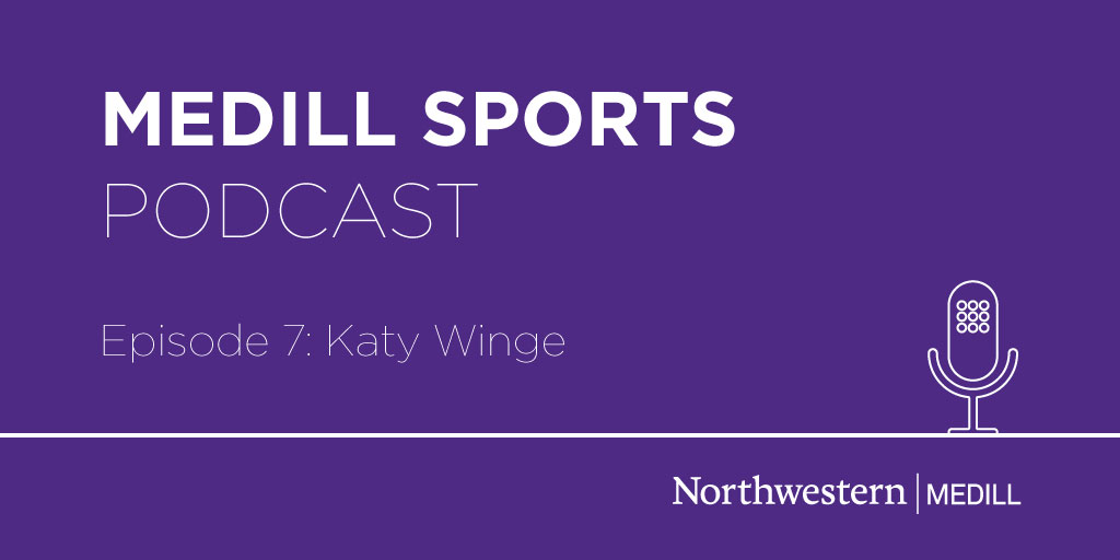 Medill Sports Podcast – Episode 7