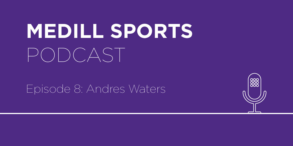 Medill Sports Podcast – Episode 8