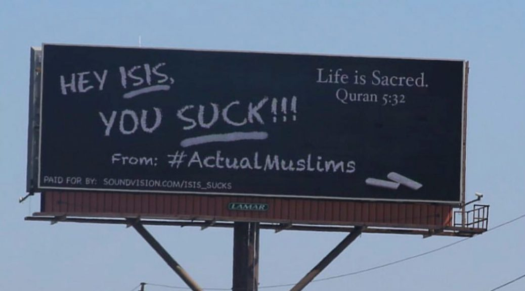 A Chicago group of Muslims has launched an ad campaign around the country to denounce ISIS in a bid to engage meaningful conversation on Islam. This billboard was put up on a Chicago highway on Aug. 5, 2016. (Image Courtesy Sound Vision)