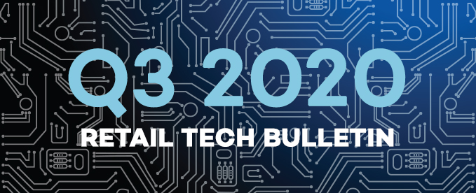 Q3 2020 Retail Tech Bulletin