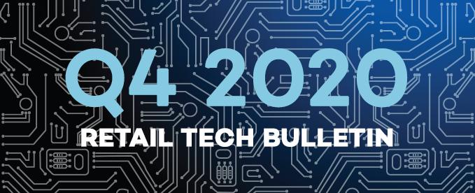 Q4 2020 Retail Tech Bulletin
