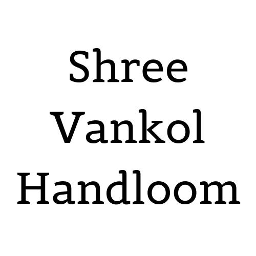 Shree Vankol Handloom