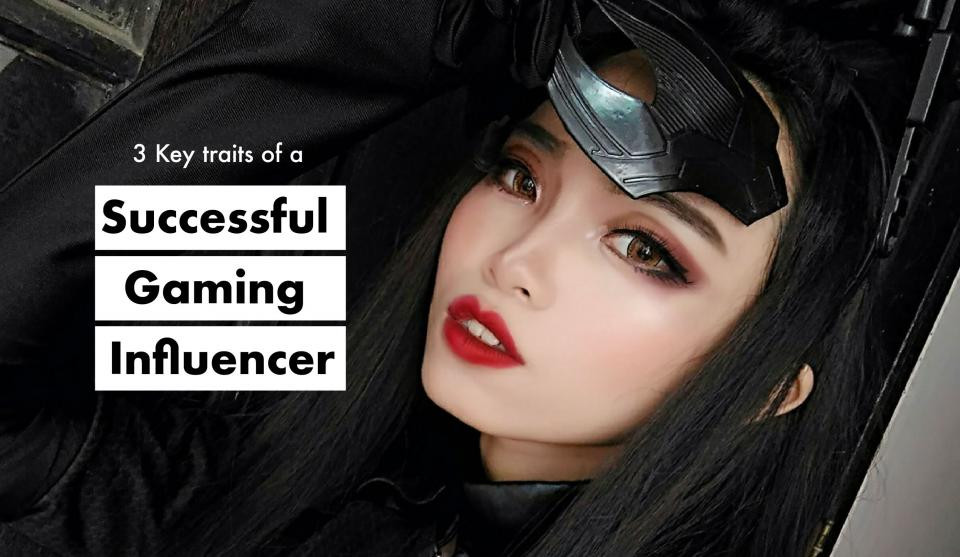 3 Key traits of a successful gaming influencer