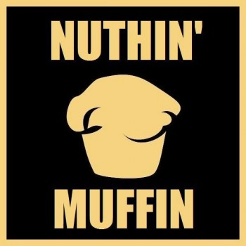 Nuthin' Muffin