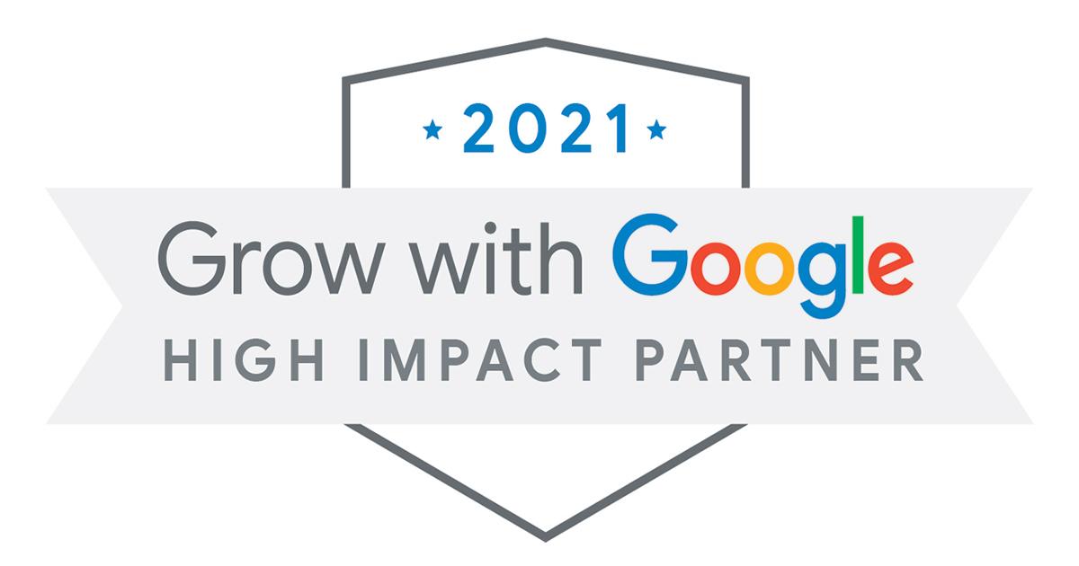 Grow with Google High Impact Partner Badge