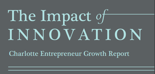 The Impact of Innovation - Charlotte Entrepreneur Growth Report