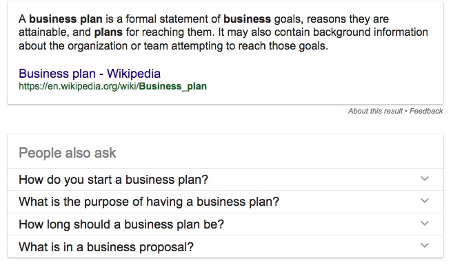 """In searching for """"business plan"""", below the paid ads, was the definition as well as related questions. The top box is called a featured """"snippet""""."""