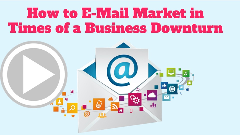How to E-Mail Market in Times of a Business Downturn