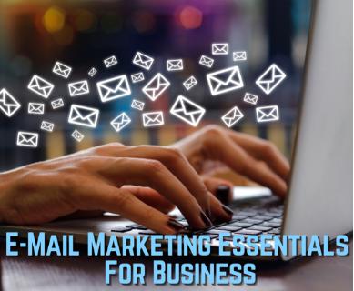 E-Mail Marketing Essentials for Business