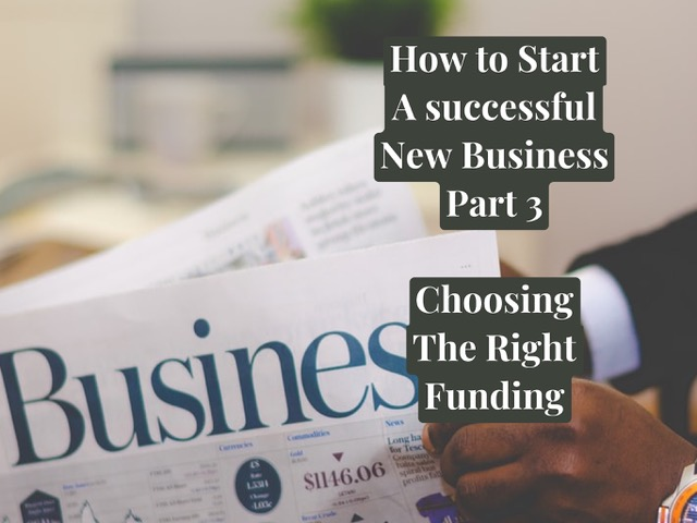 Part 3 Business Essentials: Finding the Right Funding for Your Business