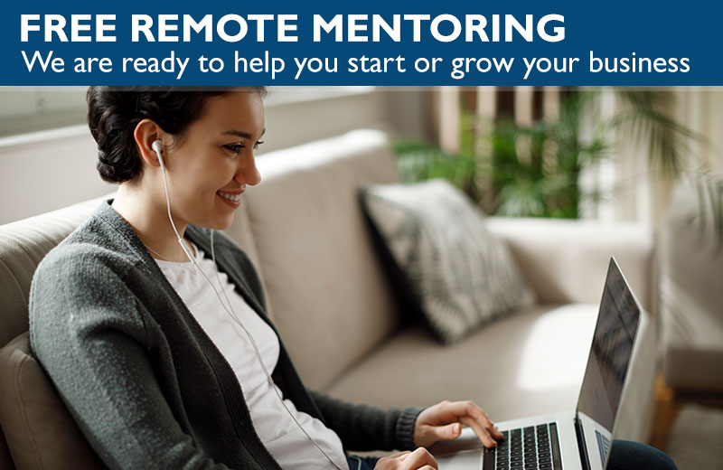 Free Remote Mentoring - We are ready to help you start or grow your small business