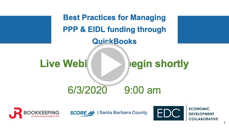 Best Practices for Managing Your PPP & EIDL Funding through QuickBooks - Event No. 2
