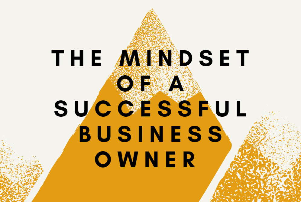 The Mindset of a Successful Business Owner