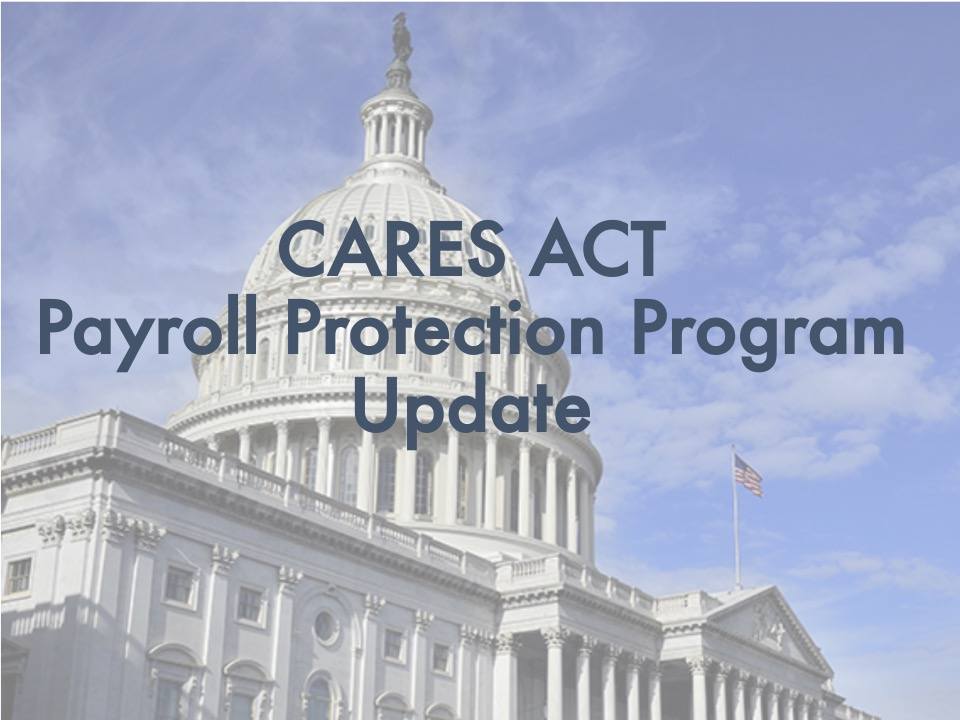 Update: CARES Act - Payroll Protection Program