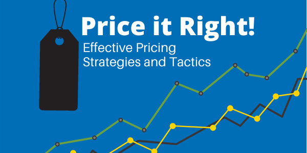 Price it Right! Effective Pricing Strategies and Tactics