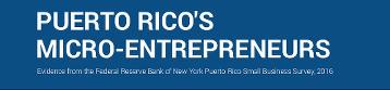 PUERTO RICO'S MICRO-ENTREPRENEURS — NewYorkFed.org