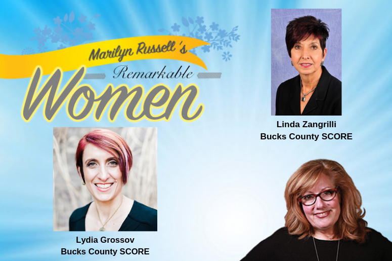 Marilyn Russell's Remarkable Women: Linda Zangrilli and Lydia Grossov from Bucks County SCORE