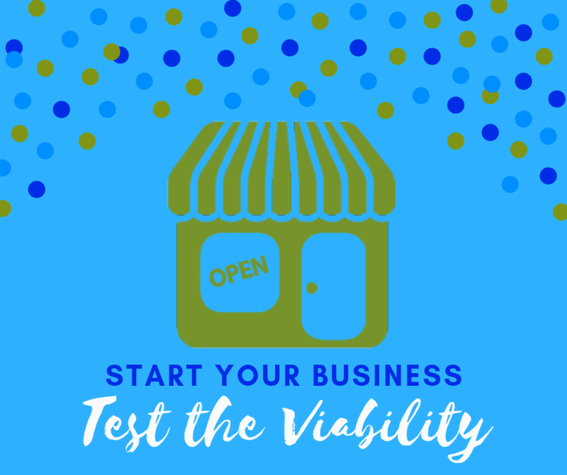 Start Your Business: Test the Viability
