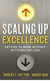 Book Review: Scaling Up Excellence: Getting to More Without Settling for Less