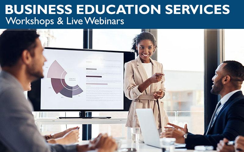 BUSINESS EDUCATION SERVICES - Workshops, Live & Recorded Webinars, & On Demand
