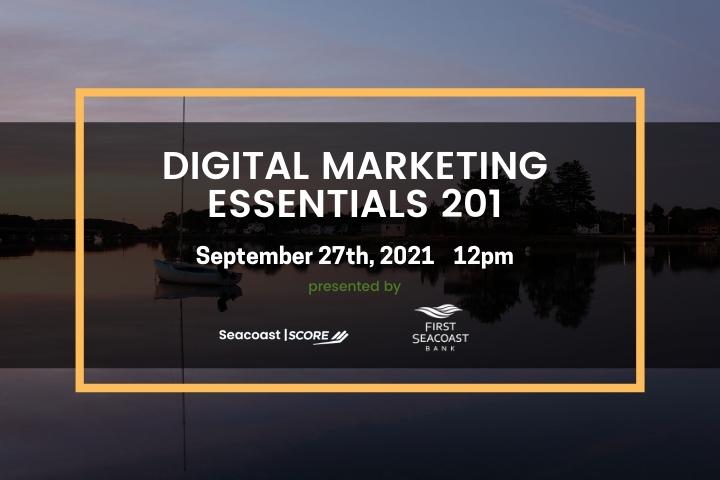 2021-09-27 Digital Marketing Essentials 201 Workshop