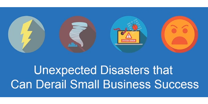Unexpected Disasters That Can Derail Small Business Success