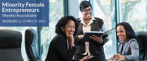 Minority Female Entrepreneurs Weekly Roundtable