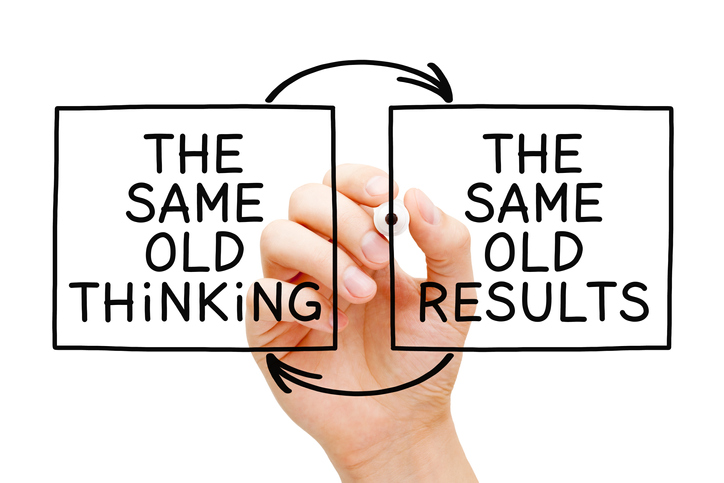 same old thinking same old results