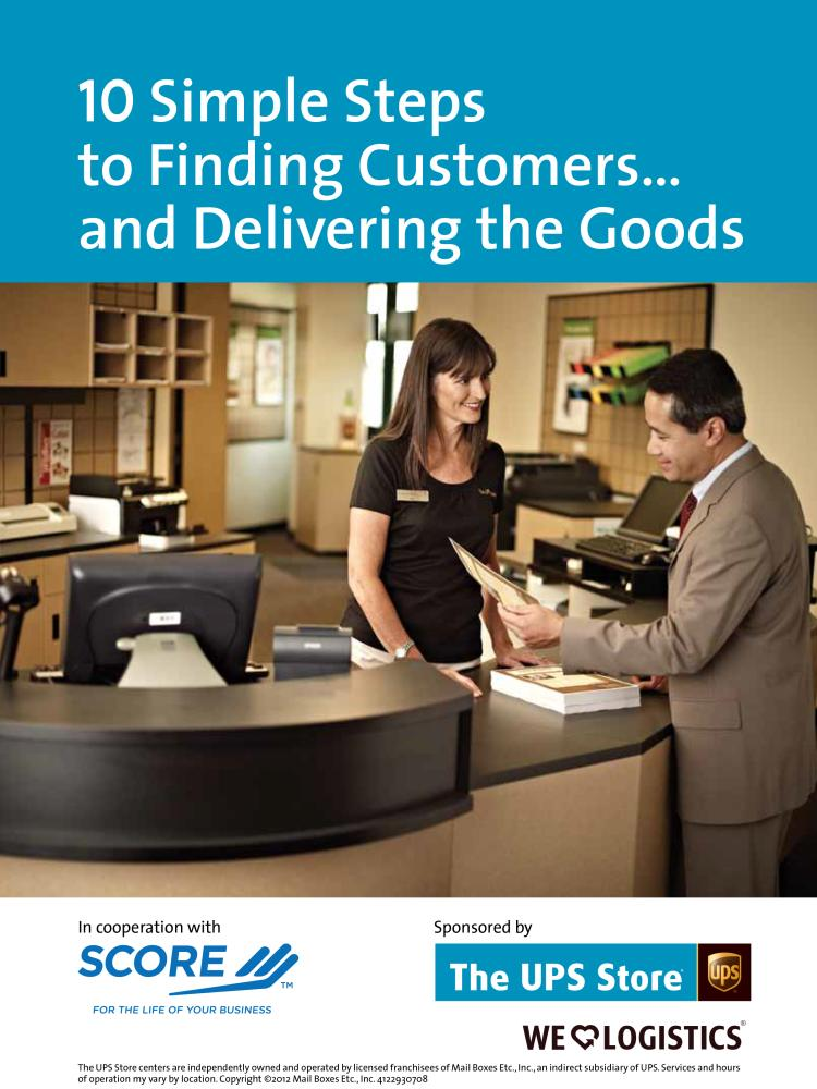 10 Simple Steps to Finding Customers… and Delivering the Goods