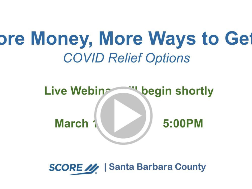 March 2021 Updates to COVID Relief: New & Enhanced Ways to Access Funding Recorded Webinar