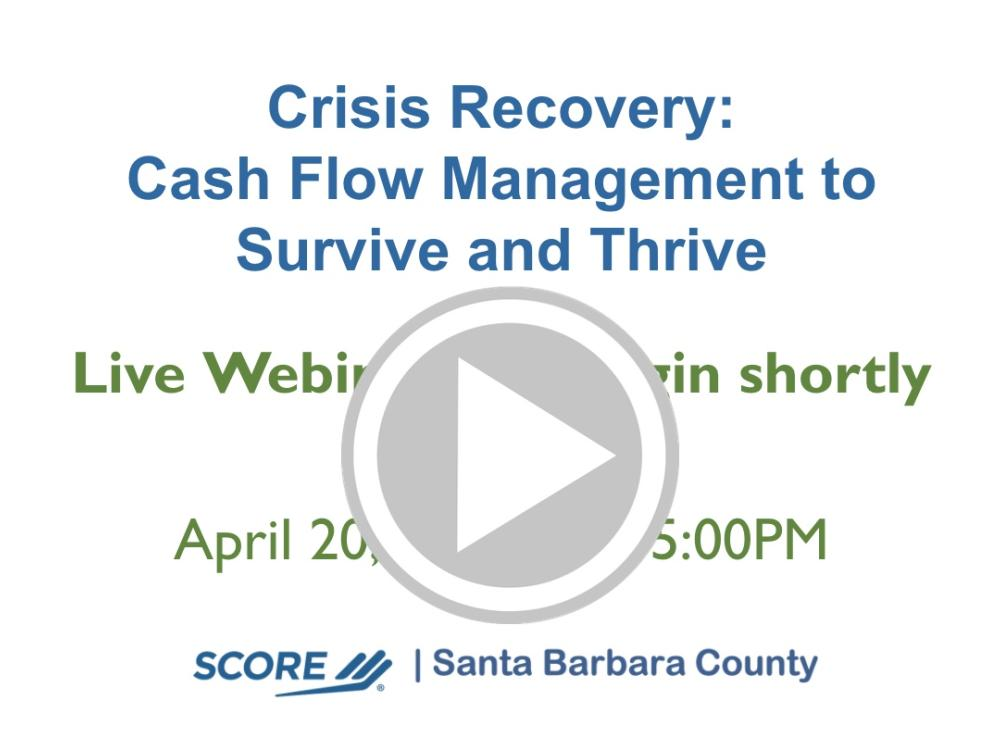 Crisis Recovery: Cash Flow Management to Survive and Thrive Recorded Webinar