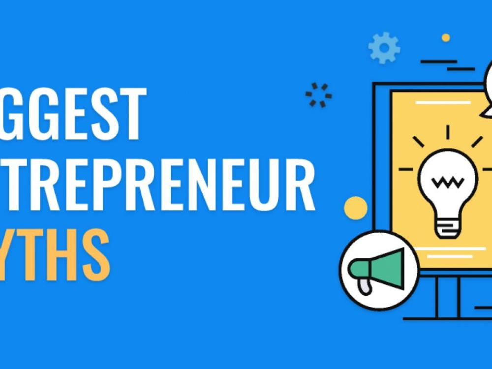 Entrepreneurial Myths: 10 Myths Bite the Dust in Less than 10 Minutes