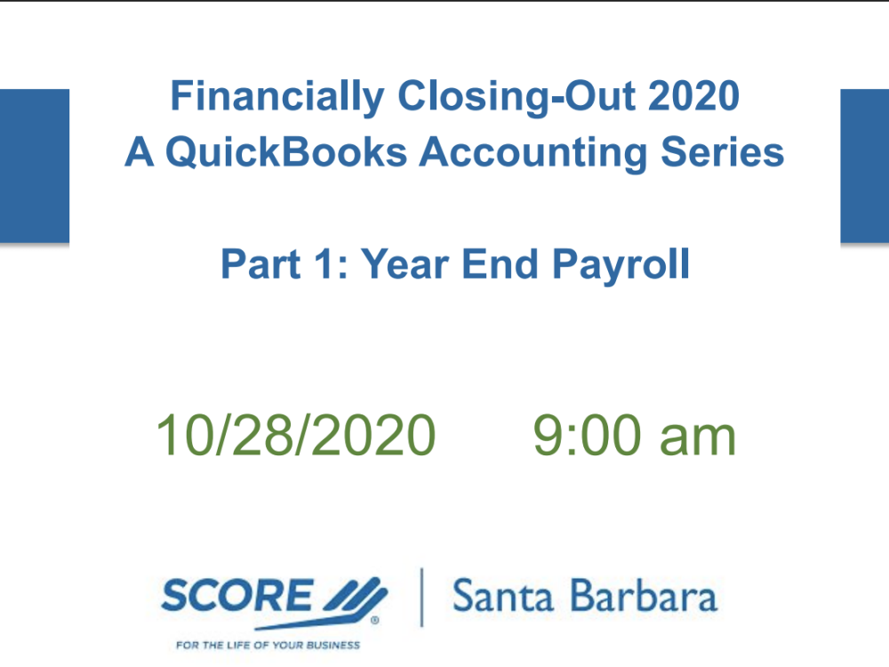 Financially Closing-Out 2020: A QuickBooks Accounting Series | Part 1: Year End Payroll Recorded Webinar