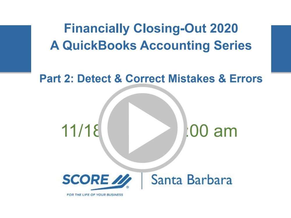 Financially Closing-Out 2020: QuickBooks Accounting | Part 2: Detect & Correct Mistakes and Errors