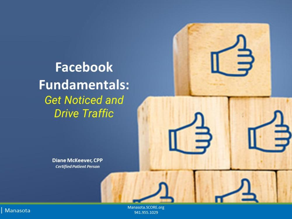 Facebook Fundamentals: Get Noticed and Drive Traffic