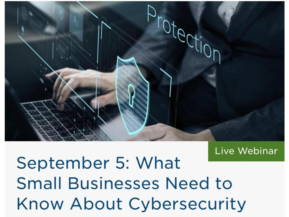 What Small Businesses Need to Know About Cybersecurity
