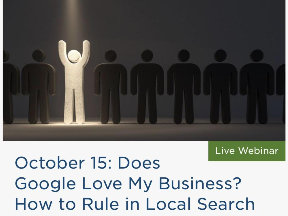 Does Google Love My Business? How to Rule in Local Search