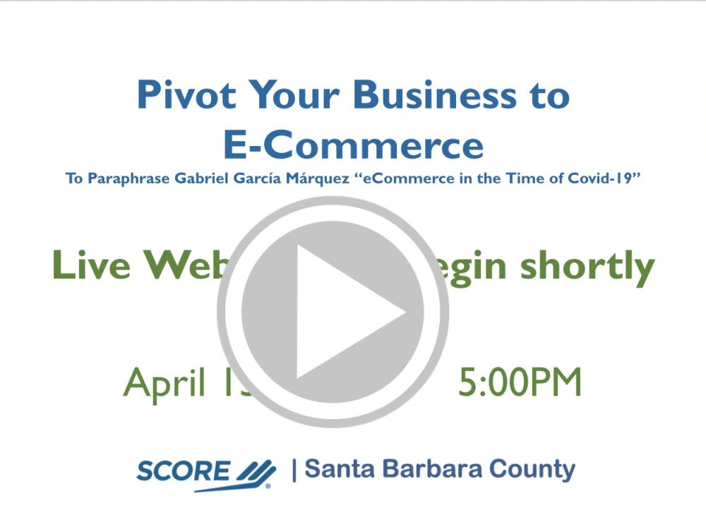 Pivot Your Business to E-Commerce Webinar Recording