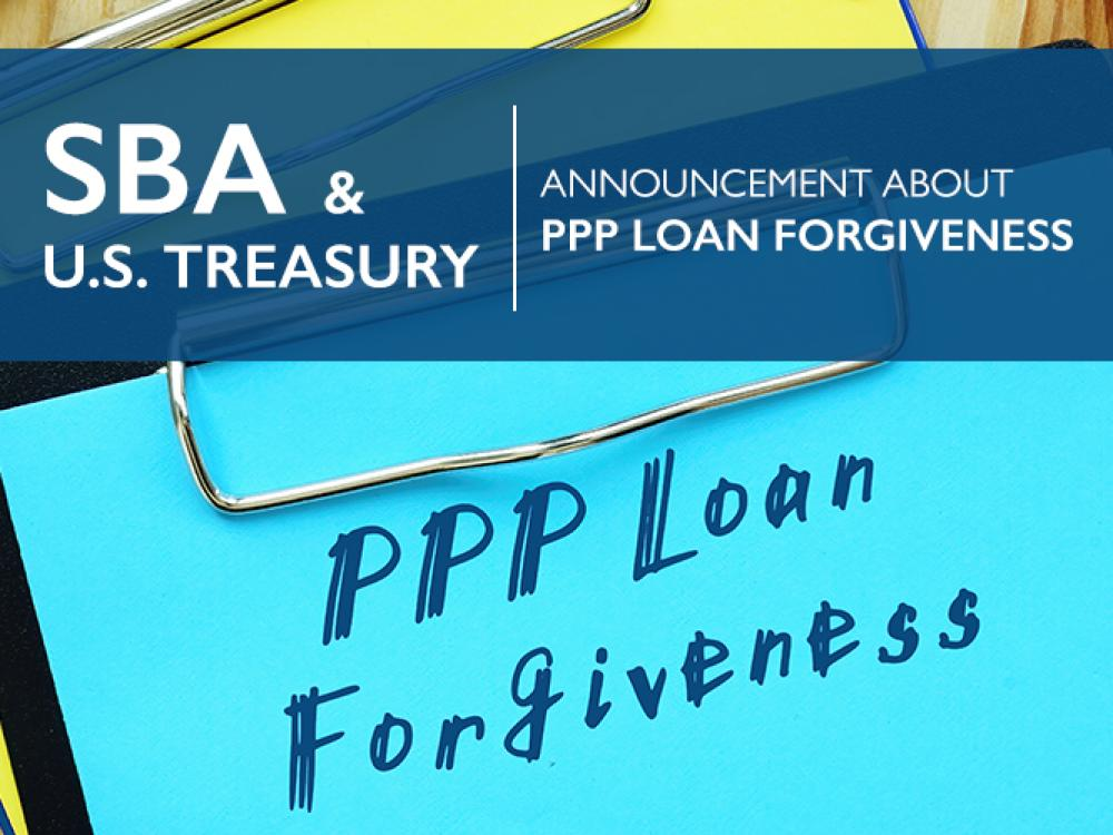 SBA and US Treasury announcement about ppp loan forgiveness
