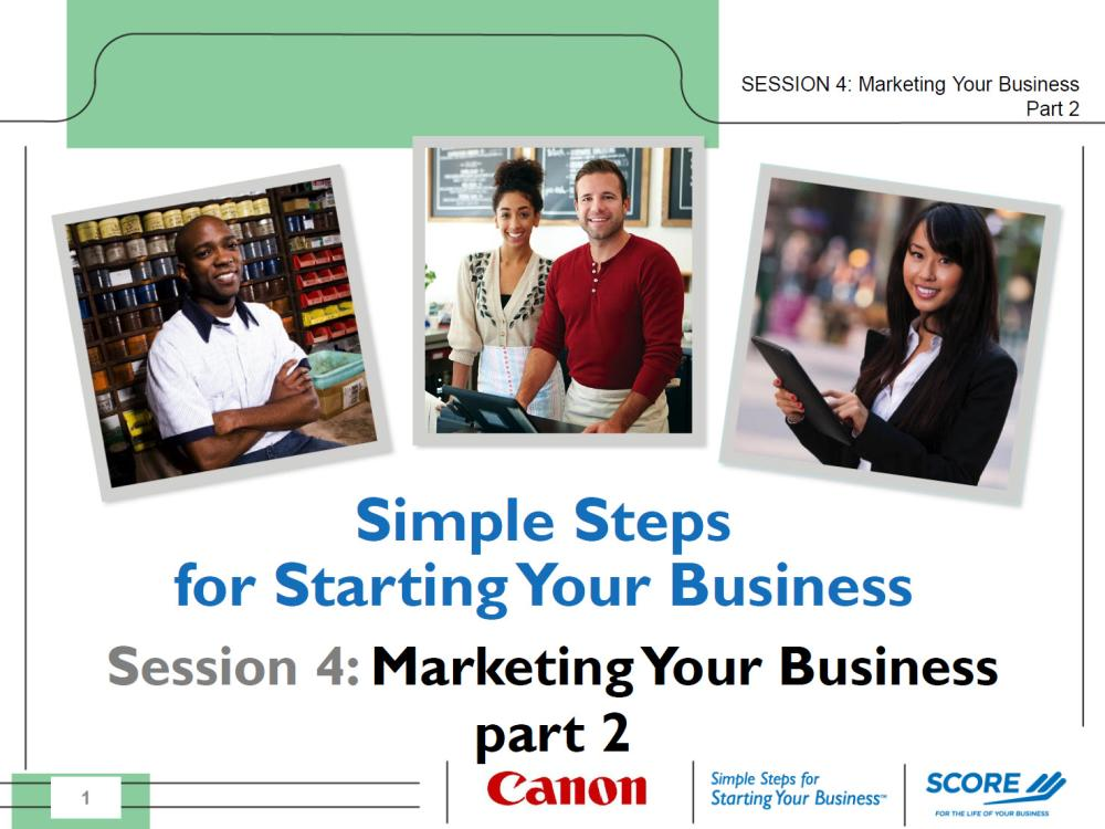 Part 4 of Simple Steps for Starting Your Business: Your Marketing Plan - Using the Business Model Canvas - slides