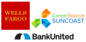 Wells Fargo, Career Source Suncoast, Bank United