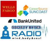 Wells Fargo, CareerSource Suncoast, BankUnited, Society Bytes Radio