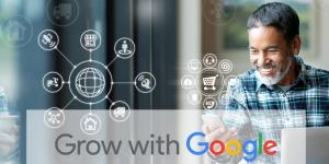 Grow with Google - Connect with Customers and Manage Your Business Remotely