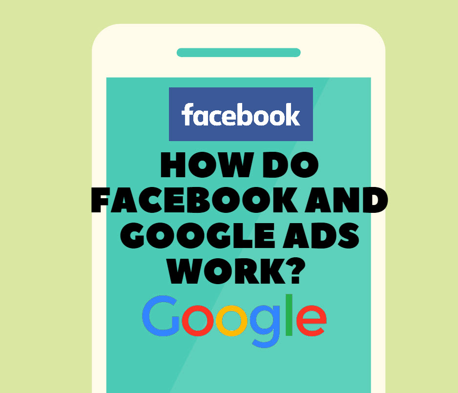 How Do Facebook and Google Ads Work?