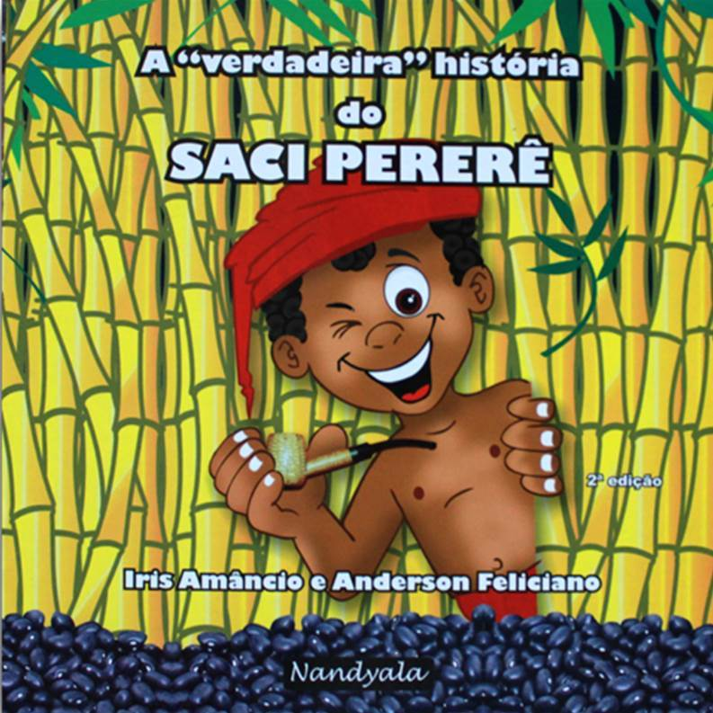 A verdadeira história do Saci Pererê - NANDYALA