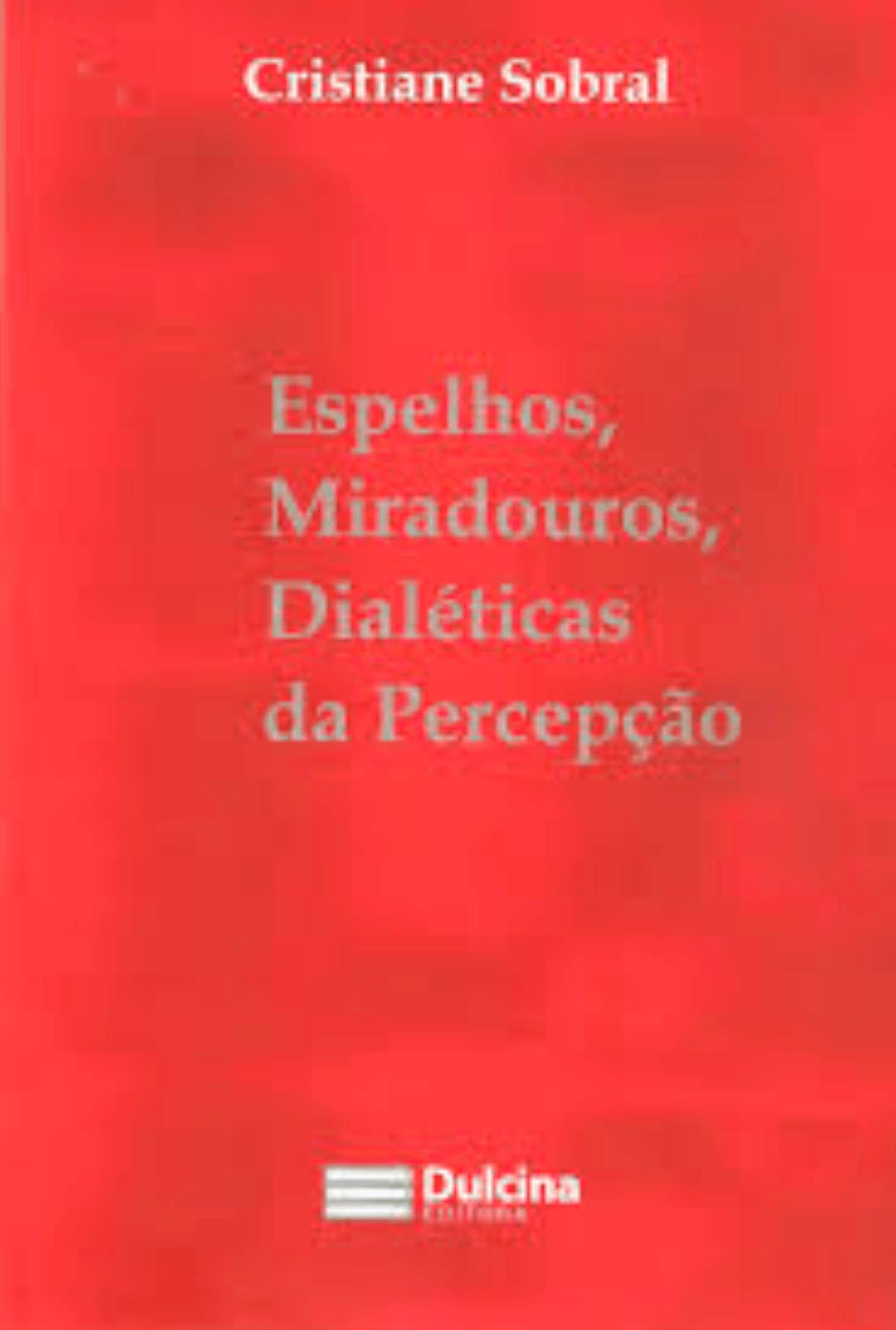 Espelhos, miradouros, dialéticas da percepção