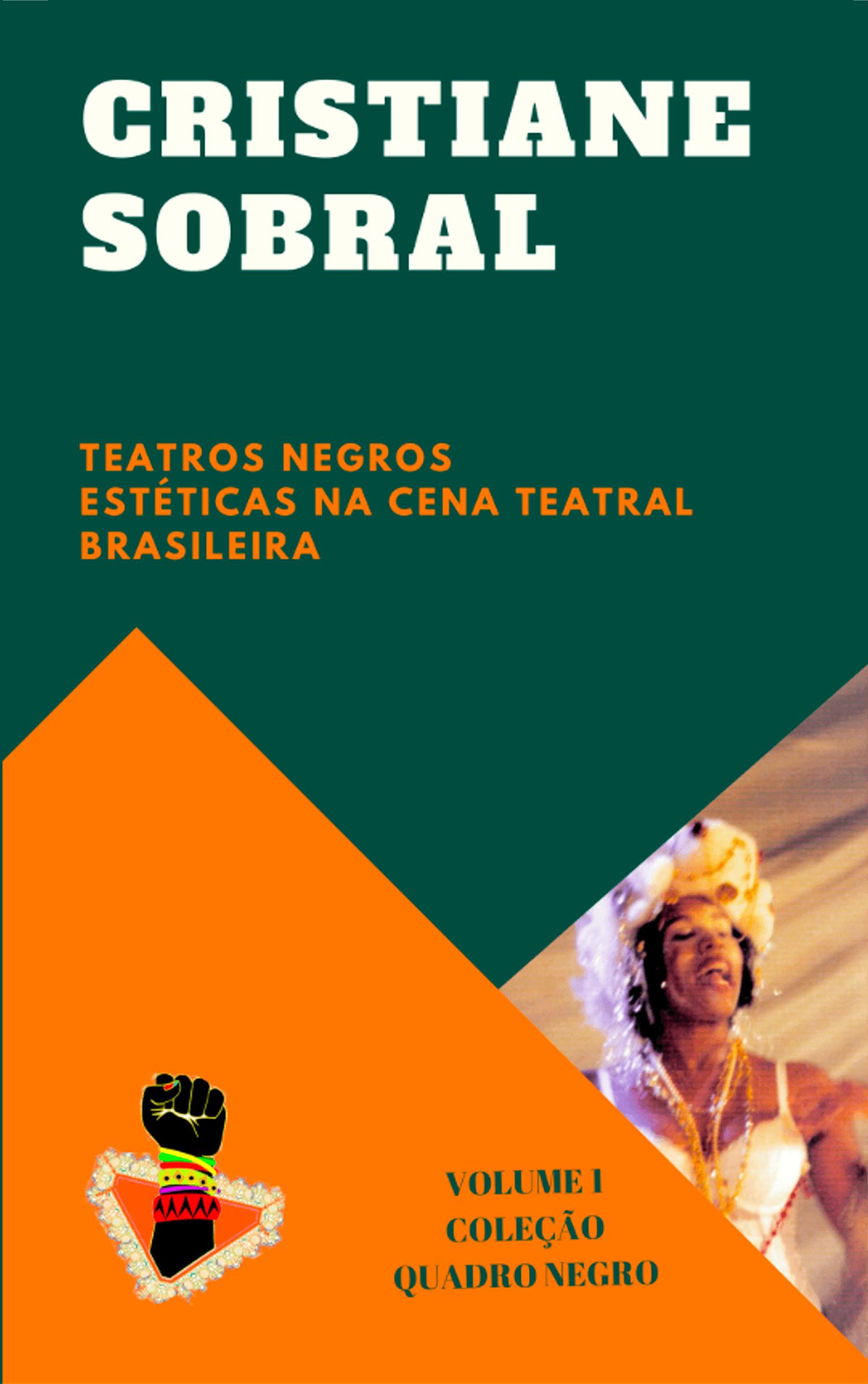 Teatros negros e suas estéticas na cena teatral brasileira