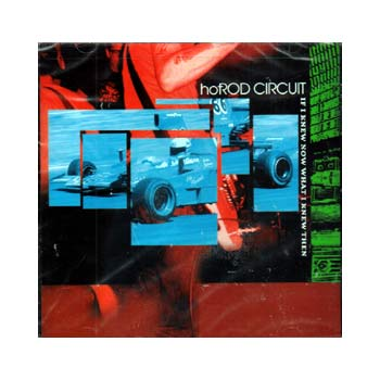 Hot Rod Circuit - If I Knew Now What I Knew Then - CDs