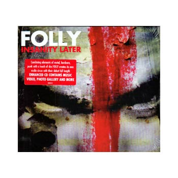 Folly - Insanity Later - CDs