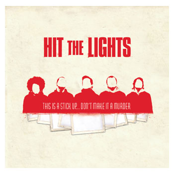 Hit The Lights - This Is A Stick Up... Don't Make It A Murder - CDs